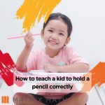 How to teach a kid to hold a pencil correctly